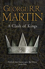 A Clash of Kings : Song of Ice and Fire Series : Book 2 - George R. R. Martin