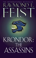 Krondor : The Assassins - Raymond E. Feist