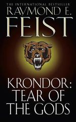 Krondor : Tear of the Gods :  Tear of the Gods - Raymond E. Feist