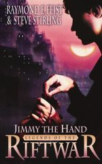 Jimmy the Hand : Legends of the Riftwar: Book 3 - Raymond E. Feist