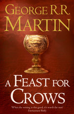 A Feast for Crows : A Song of Ice and Fire Series : Book 4 - George R R Martin