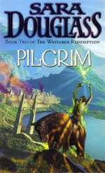 Pilgrim : Wayfarer Redemption Series Book #2 - Sara Douglass