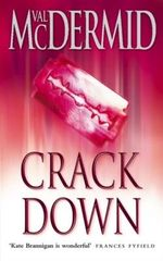 Crack Down : Kate Brannigan Series : Book 3 - Val McDermid