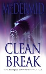 Clean Break : Kate Brannigan Series : Book 4 - Val McDermid