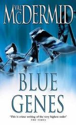 Blue Genes : Kate Brannigan Series : Book 5 - Val McDermid