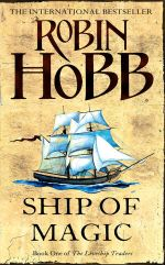 Ship of Magic : The Liveship Traders Book 1 - Robin Hobb