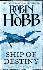 Ship of Destiny : The Liveship Traders Book 3 - Robin Hobb