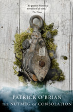 The Nutmeg Of Consolation - Patrick O'Brian