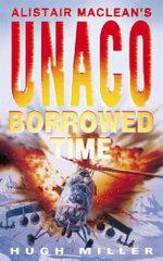 Borrowed Time : Alistair MacLean's UNACO - Hugh Miller