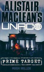 Prime Target : UNACO - Hugh Miller