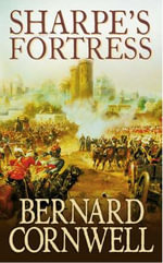 Sharpe's Fortress : Richard Sharpe and the Siege of Gawilghur, December 1803 (Book 3) - Bernard Cornwell