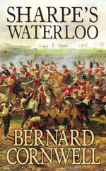 Sharpe's Waterloo : Richard Sharpe and the Waterloo Campaign 15 June to 18 June 1815 (Book 18) - Bernard Cornwell