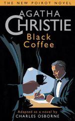 Black Coffee : Novelisation - Agatha Christie