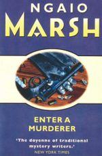 Enter a Murderer - Ngaio Marsh