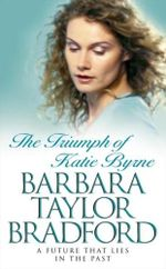 The Triumph of Katie Byrne - Barbara Taylor Bradford
