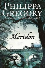 Meridon : Wideacre Trilogy - Philippa Gregory