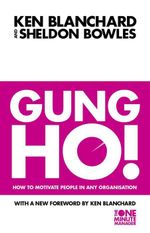 Gung Ho! : Turn on the People in Any Organization - Kenneth H. Blanchard