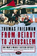 From Beirut to Jerusalem : One Man's Middle Eastern Odyssey - Thomas L. Friedman