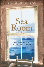 Sea Room : An Island Life - Adam Nicolson