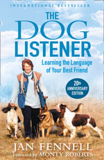 The Dog Listener : Learning the Language of Your Best Friend - Jan Fennell