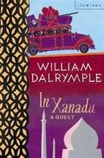 In Xanadu - William Dalrymple