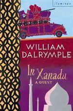 In Xanadu - William Dalrymple