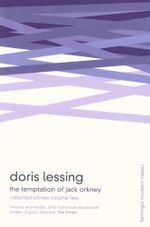 The Temptation of Jack Orkney: Volume 2 : Collected Stories - Doris Lessing