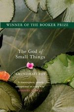 The God of Small Things : A Man Booker Prize Winning Title - Arundhati Roy
