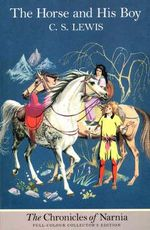 The Horse and His Boy: The Chronicles of Narnia : Classic Cover Edition - C. S. Lewis