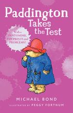 Paddington Takes the Test - Michael Bond