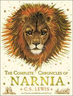 The Complete Chronicles of Narnia : Chronicles of Narnia - C. S. Lewis
