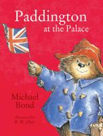Paddington at the Palace : I'm Going to Read : Level 1 - Michael Bond