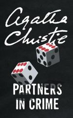 Partners in Crime : Tommy and Tuppence Mystery Ser. - Agatha Christie