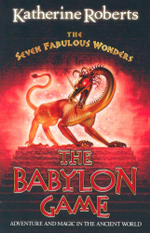 The Babylon Game : Seven Fabulous Wonders - Katherine Roberts