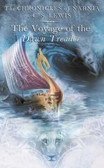 The Voyage of the Dawn Treader : The Chronicles of Narnia Series : Book 3 - C. S. Lewis