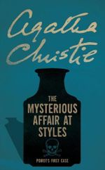 The Mysterious Affair at Styles : Poirot - Agatha Christie