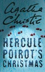 Hercule Poirot's Christmas :  A Holiday Mystery - Agatha Christie
