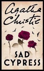 Sad Cypress :  Sad Cypress - Agatha Christie