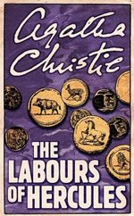 The Labours of Hercules : Agatha Christie Signature Edition Ser. - Agatha Christie