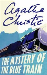 The Mystery of the Blue Train : Poirot - Agatha Christie