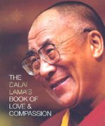 The Dalai Lama's Book of Love and Compassion - Dalai Lama XIV
