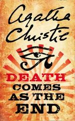 Death Comes as at the End - Agatha Christie