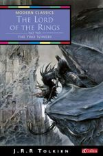 The Lord of the Rings : Part Two : The Two Towers - J R R Tolkien