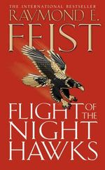 Flight of the Night Hawks : Darkwar Saga : Book 1 - Raymond E. Feist