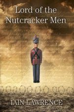 Lord of the Nutcracker Men - Iain Lawrence