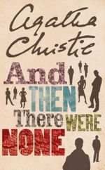 And Then There Were None : Agatha Christie Collection - Agatha Christie
