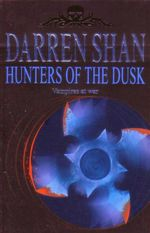 Hunters of the Dusk : The Saga of Darren Shan - Vampires At War - Book 7 - Darren Shan