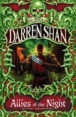 Allies of the Night - Old Faces - New Nightmares... : The Saga of Darren Shan - Darren Shan