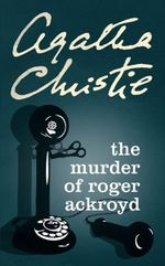 The Murder of Roger Ackroyd : Poirot - Agatha Christie