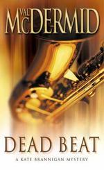 Dead Beat : Kate Brannigan Series : Book 1 - Val McDermid